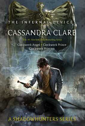 The Infernal Devices: Clockwork Angel; Clockwork Prince; Clockwork Princess