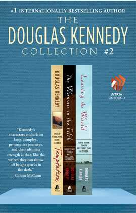 The Douglas Kennedy Collection #2: Temptation, The Woman in the Fifth, and Leaving the World