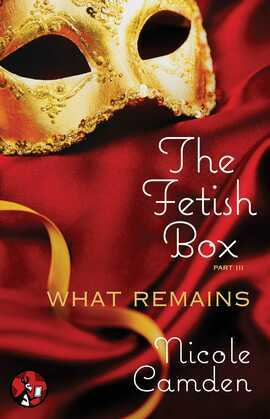 The Fetish Box, Part Three: What Remains