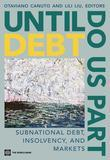 Until Debt Do Us Part: Subnational Debt, Insolvency, and Markets
