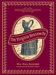 The Virginia Housewife: Or, Methodical Cook