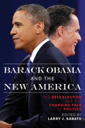 Barack Obama and the New America: The 2012 Election and the Changing Face of Politics
