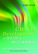 Child Development for Child Care and Protection Workers: Second Edition