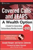 Covered Calls and Leaps--A Wealth Option + DVD: A Guide for Generating Extraordinary Monthly Income