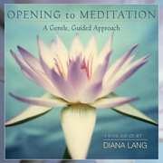 Opening to Meditation: A Gentle, Guided Approach