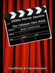 2000s Movie Quotes - The Ultimate Quiz Book