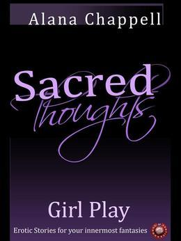Sacred Thoughts - Girl Play: You've Never Seen Girls Behaving So Badly