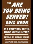 The Are You Being Served? Quiz Book