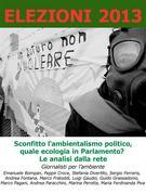 Elezioni 2013. Sconfitto l'ambientalismo politico, quale ecologia in Parlamento. Le analisi dalla rete.
