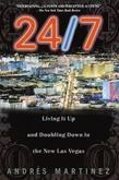 24/7: Living It Up and Doubling Down