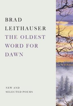 The Oldest Word for Dawn: New and Selected Poems