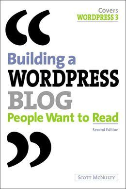 Building a WordPress Blog People Want to Read, 2/e