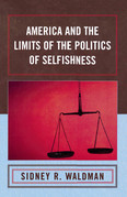 America and the Limits of the Politics of Selfishness