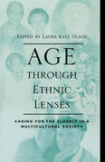 Age through Ethnic Lenses: Caring for the Elderly in a Multicultural Society