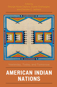 American Indian Nations: Yesterday, Today, and Tomorrow