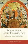 Scripture and Tradition: What the Bible Really Says