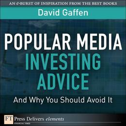 Popular Media Investing Advice-and Why You Should Avoid It