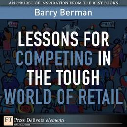 Lessons for Competing in the Tough World of Retail
