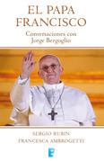 Papa Francisco. Conversaciones con Jorge Bergoglio