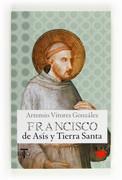 Francisco de Asís y Tierra Santa
