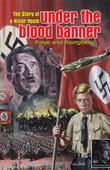 Under the Blood Banner: The Story of a Hitler Youth