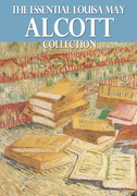 The Essential Louisa May Alcott Collection