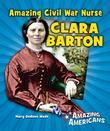 Amazing Civil War Nurse Clara Barton