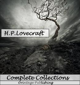 Complete Collection of H.P. Lovecraft - 150 eBooks with 100+ Audio Books Included (Complete Collection of Lovecraft's Fiction, Juvenilia, Poems, Essay