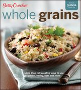 Betty Crocker Whole Grains: Easy Everyday Recipes