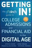 Getting In: The Zinch Guide to College Admissions &amp; Financial Aid in the Digital Age