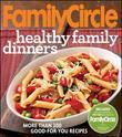 Family Circle Healthy Family Dinners
