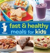 Pillsbury Fast &amp; Healthy Meals for Kids