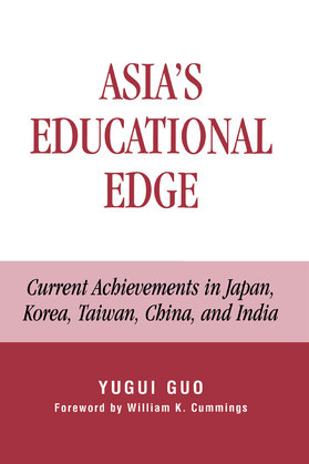 Asia's Educational Edge: Current Achievements in Japan, Korea, Taiwan, China, and India