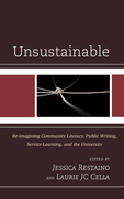 Unsustainable: Re-imagining Community Literacy, Public Writing, Service-Learning, and the University