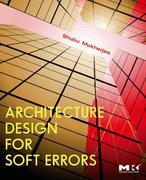 Architecture Design for Soft Errors