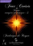 Feux Croisés - Siana, vampire alchimique - Tome 3