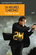 24 heures chrono. Le choix du mal