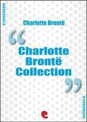 Charlotte Bronte Collection: Jane Eyre, The Professor, Villette, Poems by Currer Bell, Shirley