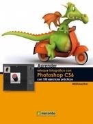 Aprender retoque fotográfico con Photoshop CS6 con 100 ejercicios prácticos
