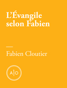 L'Évangile selon Fabien