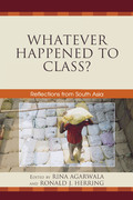Whatever Happened to Class?: Reflections from South Asia