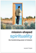 Mission-shaped Spirituality: The Transforming Power of Mission