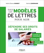 Tous les modles de lettres pour agir - Dfendre ses droits de salaris