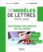 Tous les modèles de lettres pour agir - Défendre ses droits de salariés