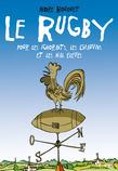 Le Rugby pour les Ignorants, les Chauvins et les mals élevés