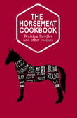 The Horsemeat Cookbook