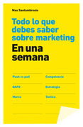 Todo lo que debes saber sobre marketing en una semana