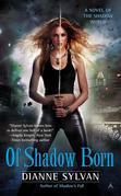 Dianne Sylvan - Of Shadow Born