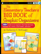 The Elementary Teacher's Big Book of Graphic Organizers, K-5: 100+ Ready-to-Use Organizers That Help Kids Learn Language Arts, Science, Social Studies