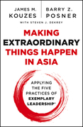 Making Extraordinary Things Happen in Asia: Applying the Five Practices of Exemplary Leadership